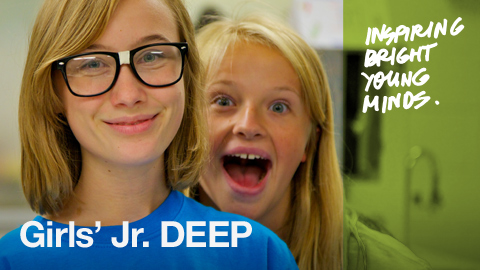 Girls' Jr. DEEP - Inspiring bright young minds.